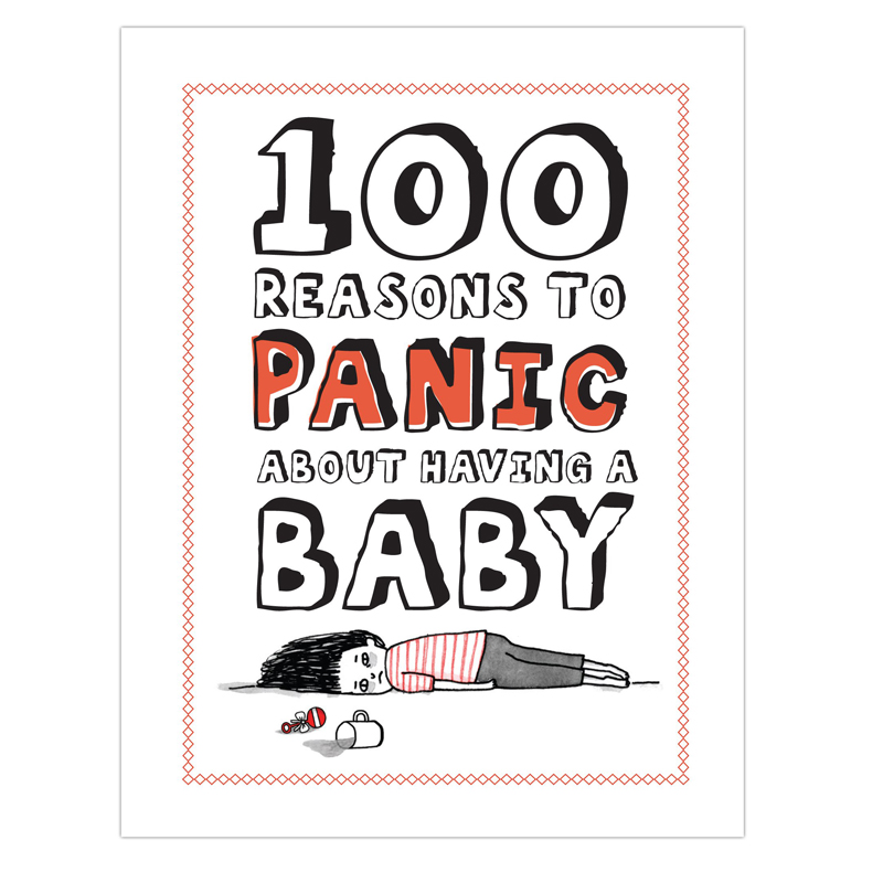 Gag Gifts - 100 Reasons to Panic About Having a Baby Book