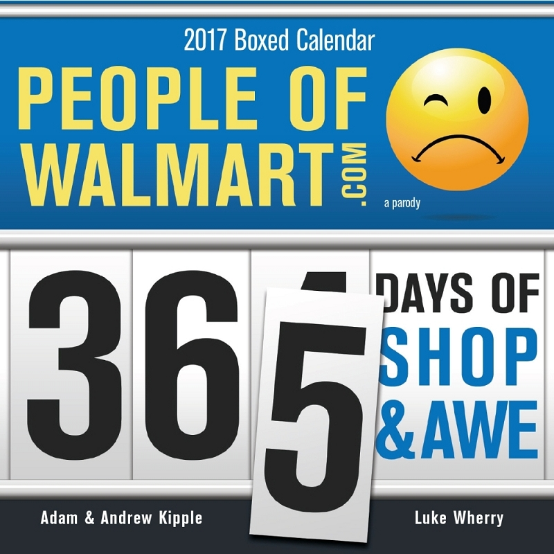 Gag Gifts - 2017 People of Walmart Boxed Calendar
