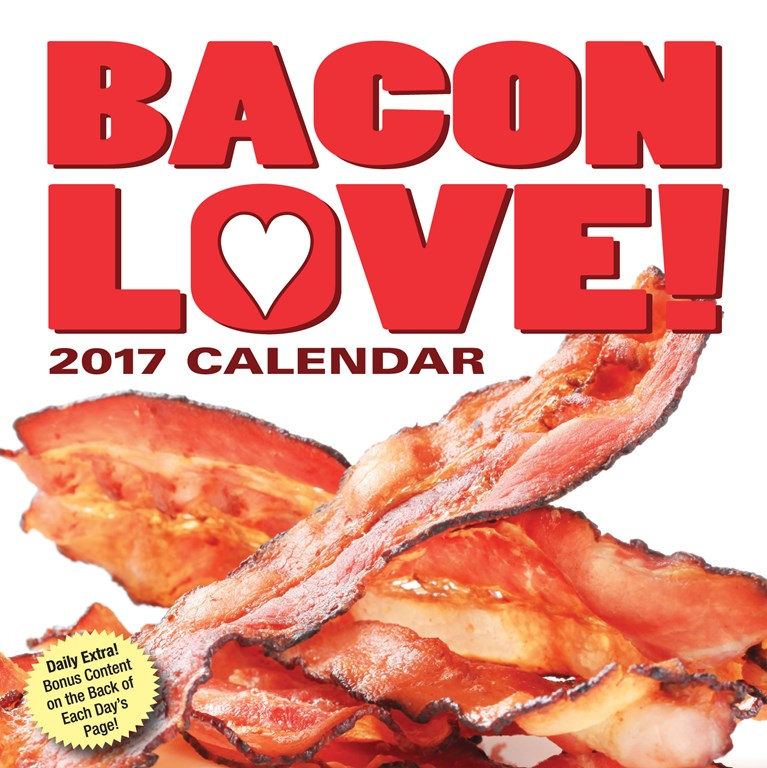 Gag Gifts - Bacon Love!  2017 Day to Day Calendar