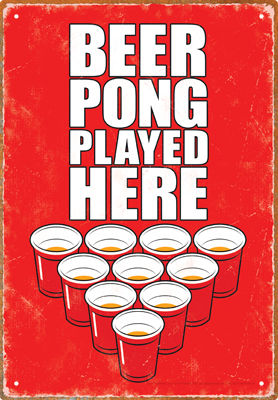 Gag Gifts - Beer Pong Played Here Tin Sign