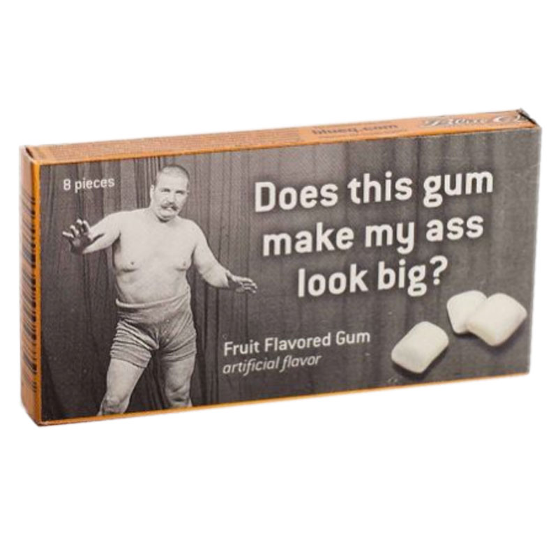 Gag Gifts - Does This Gum Make My Ass Look Big? Gum
