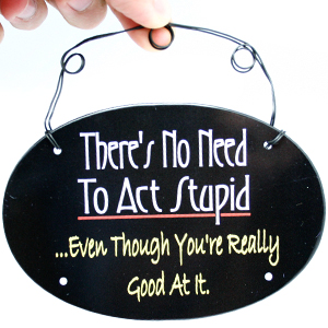Gag Gifts - No Need to Act Stupid Magnet