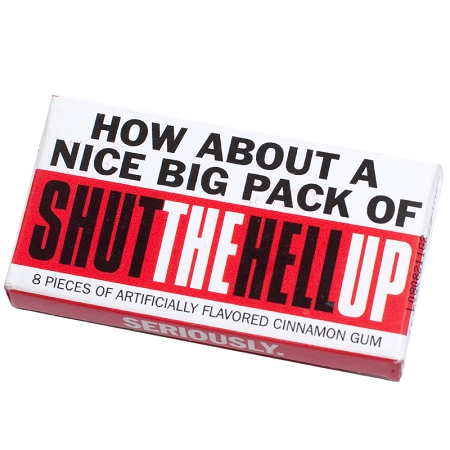Gag Gifts - Shut the Hell Up Gum