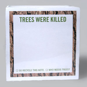 Gag Gifts - Trees Were Killed Sticky Notes